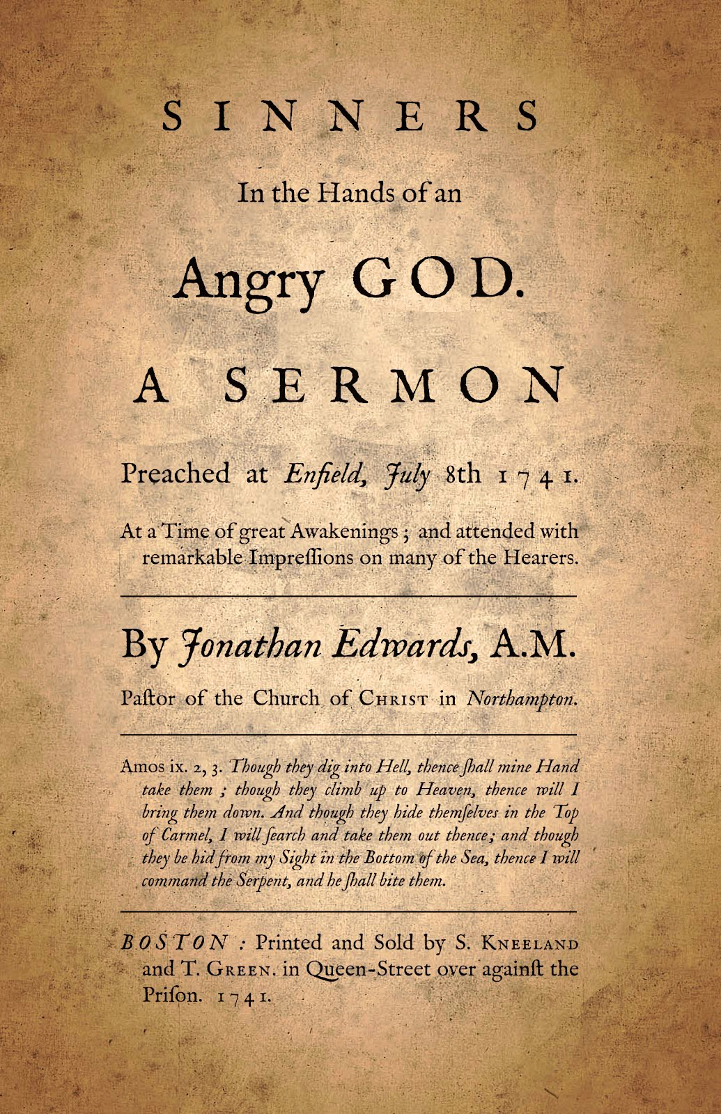 the focus on god in jonathan edwards sinners in the hands of an angry god Through metaphors and similes used in sinners in the hands of an angry god, the speaker, jonathan edwards, convinces the reader of the power of their sins.